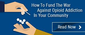How To Fund The War Against Opioid Addiction In Your Community | Read Now